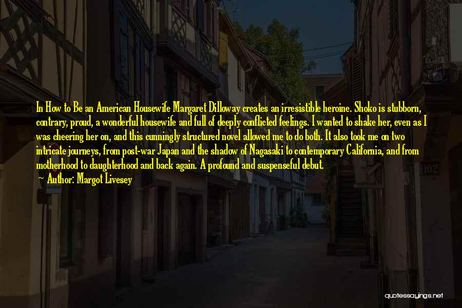 Proud Housewife Quotes By Margot Livesey