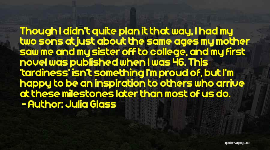 Proud Mother Of Two Quotes By Julia Glass