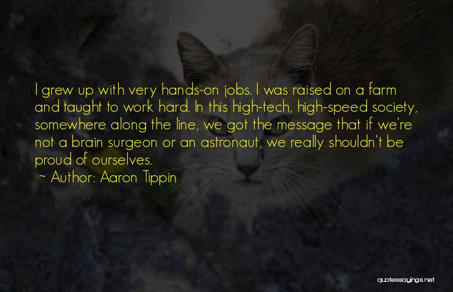 Proud Of Hard Work Quotes By Aaron Tippin