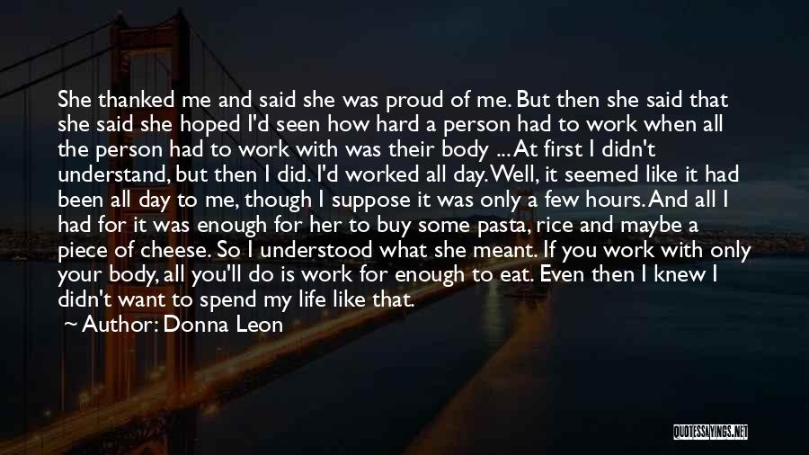 Proud Of Hard Work Quotes By Donna Leon