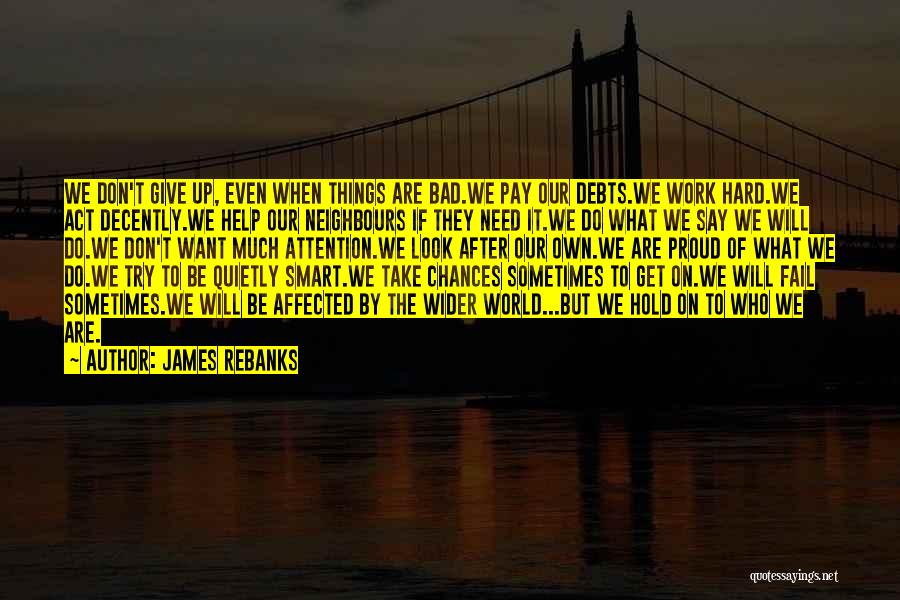 Proud Of Hard Work Quotes By James Rebanks