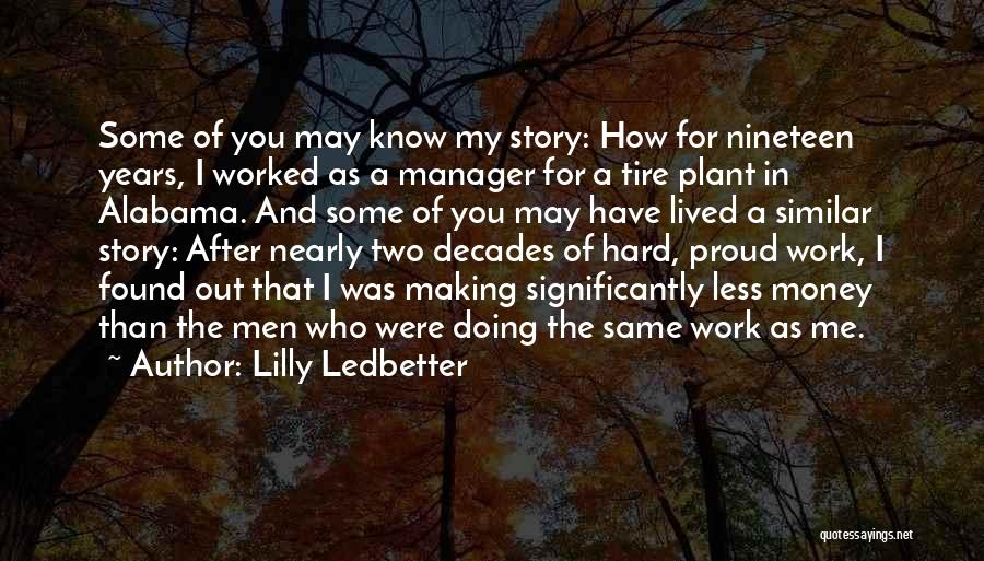 Proud Of Hard Work Quotes By Lilly Ledbetter