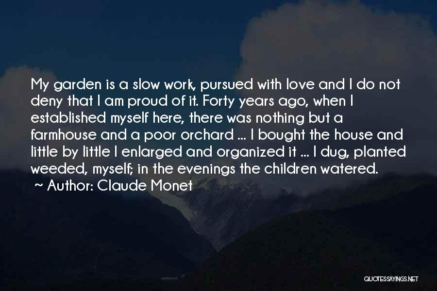 Proud Of My Work Quotes By Claude Monet