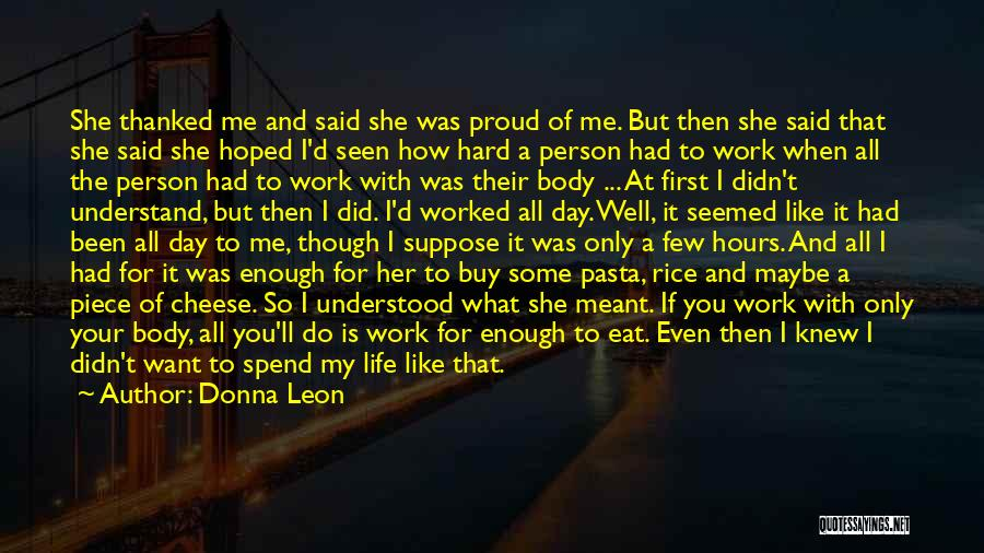 Proud Of My Work Quotes By Donna Leon
