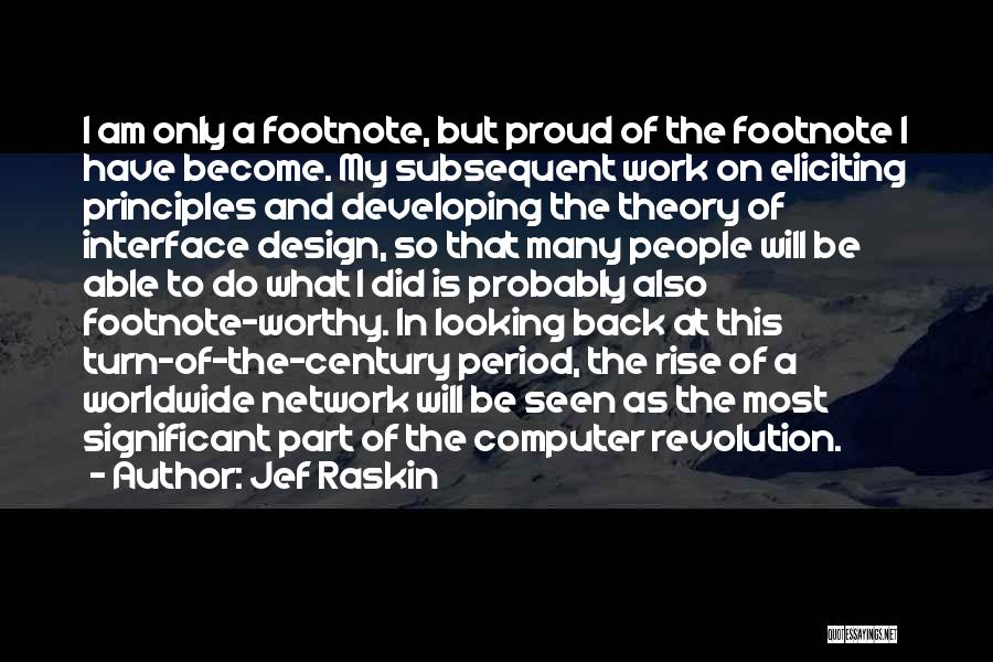 Proud Of My Work Quotes By Jef Raskin