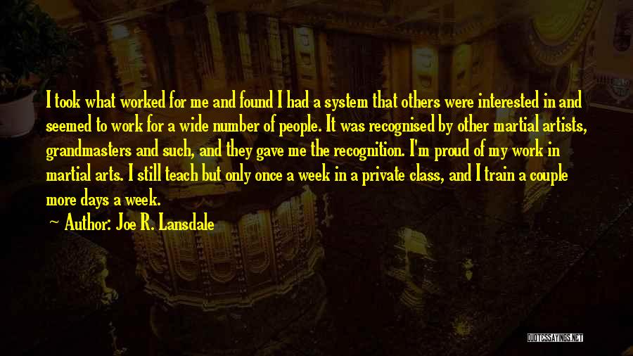Proud Of My Work Quotes By Joe R. Lansdale