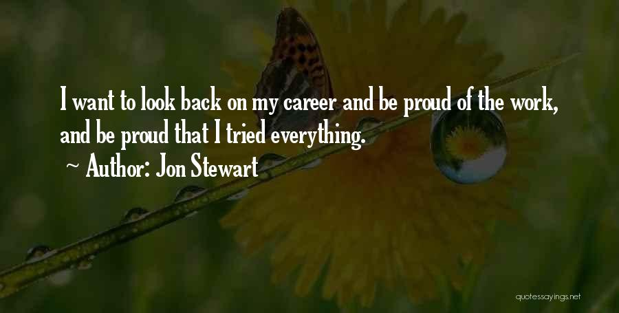 Proud Of My Work Quotes By Jon Stewart