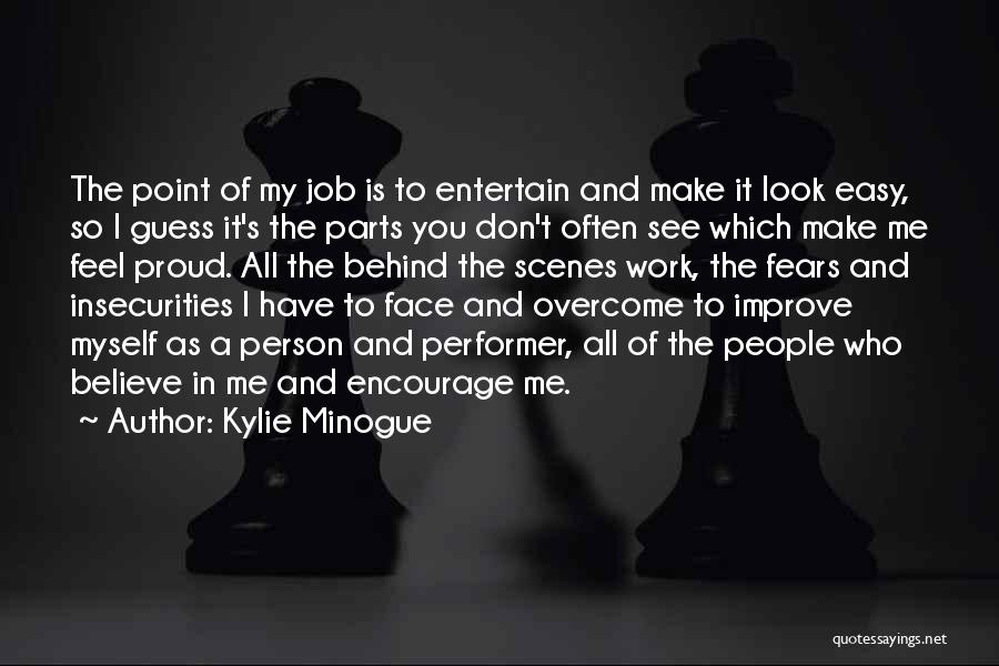 Proud Of My Work Quotes By Kylie Minogue