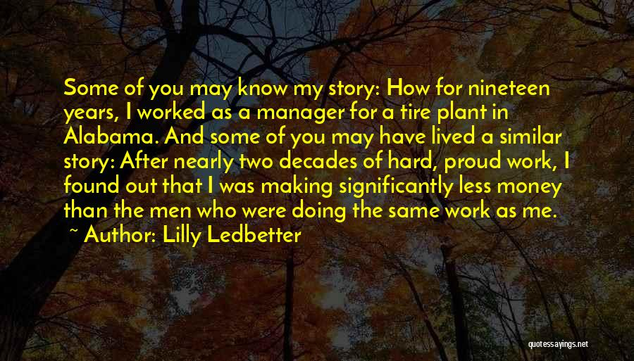 Proud Of My Work Quotes By Lilly Ledbetter