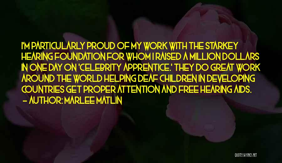 Proud Of My Work Quotes By Marlee Matlin
