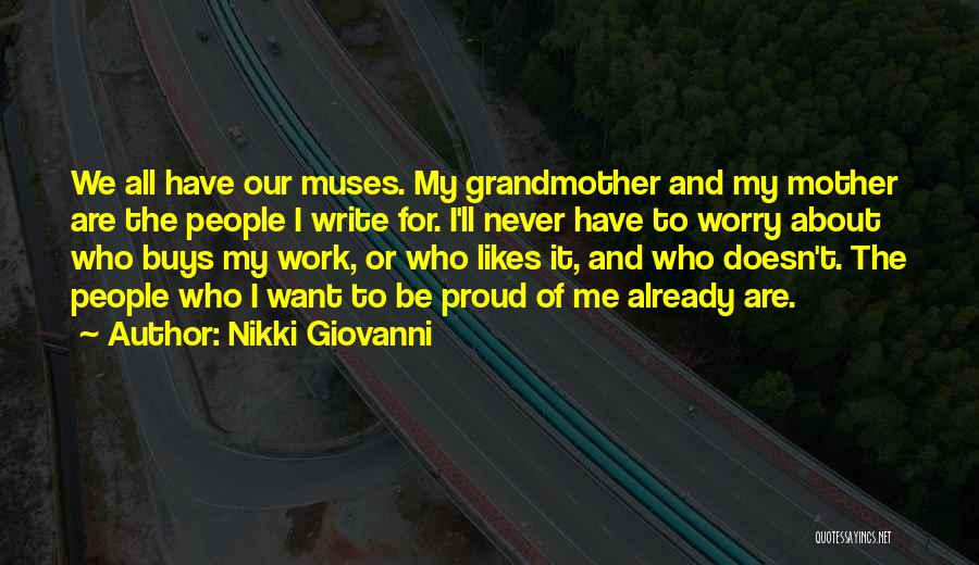 Proud Of My Work Quotes By Nikki Giovanni