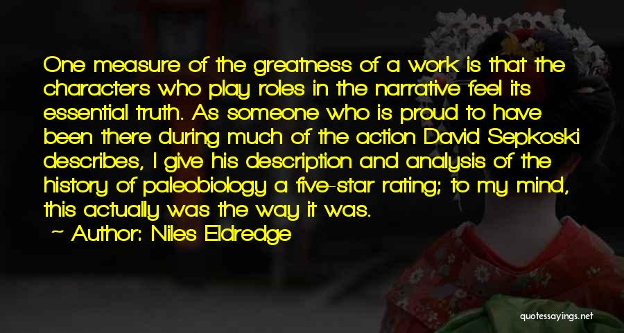 Proud Of My Work Quotes By Niles Eldredge