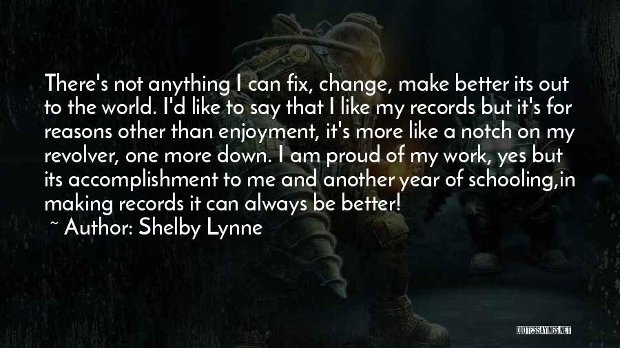 Proud Of My Work Quotes By Shelby Lynne