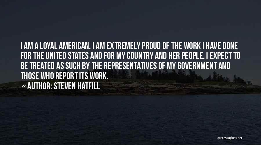 Proud Of My Work Quotes By Steven Hatfill