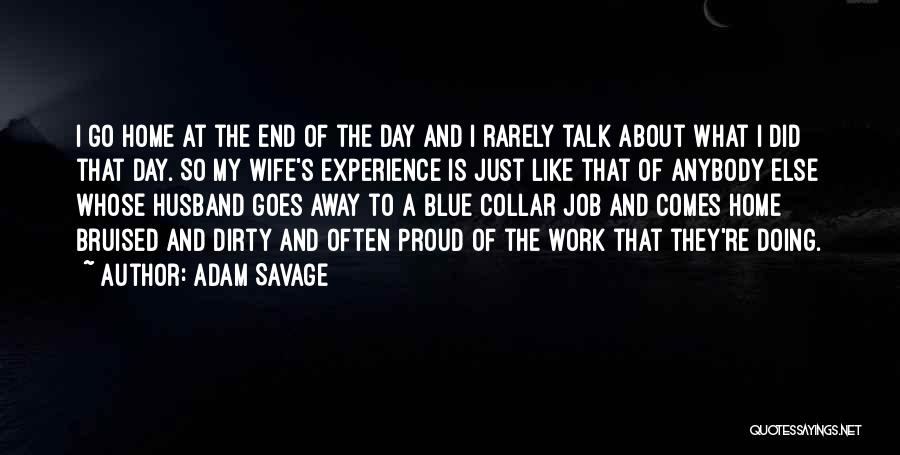 Proud Of Wife Quotes By Adam Savage