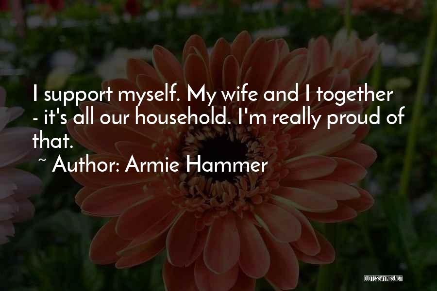 Proud Of Wife Quotes By Armie Hammer
