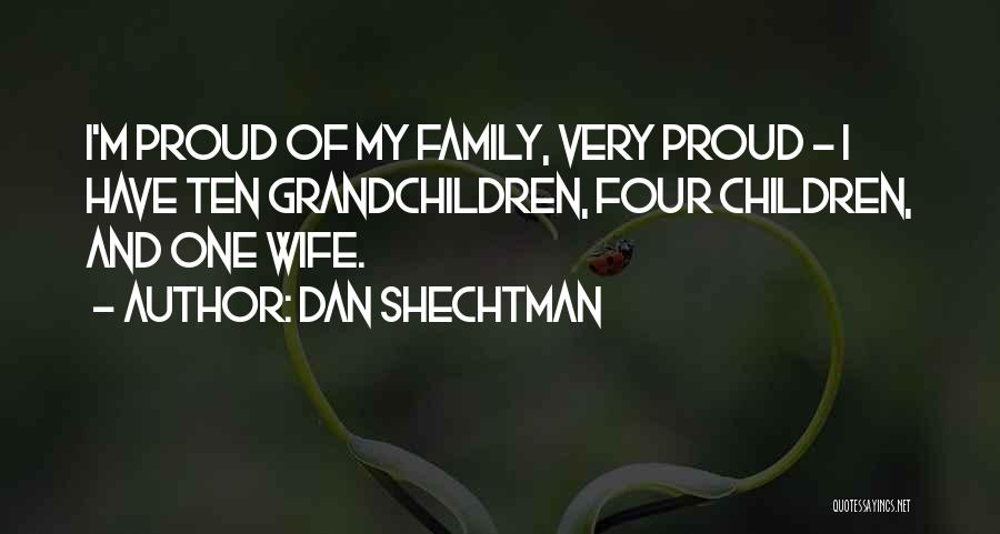 Proud Of Wife Quotes By Dan Shechtman