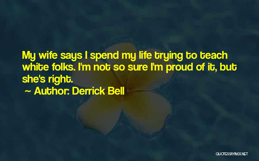 Proud Of Wife Quotes By Derrick Bell