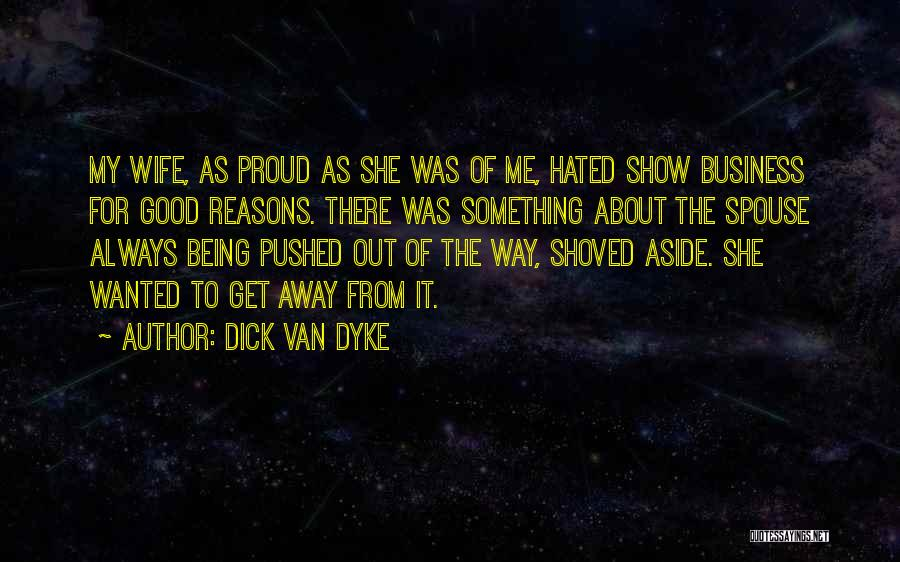 Proud Of Wife Quotes By Dick Van Dyke