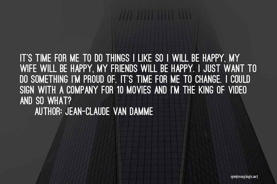 Proud Of Wife Quotes By Jean-Claude Van Damme