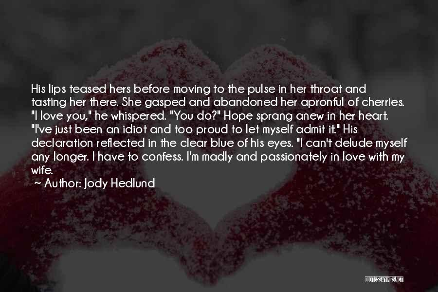 Proud Of Wife Quotes By Jody Hedlund