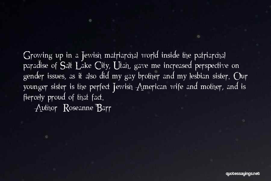 Proud Of Wife Quotes By Roseanne Barr