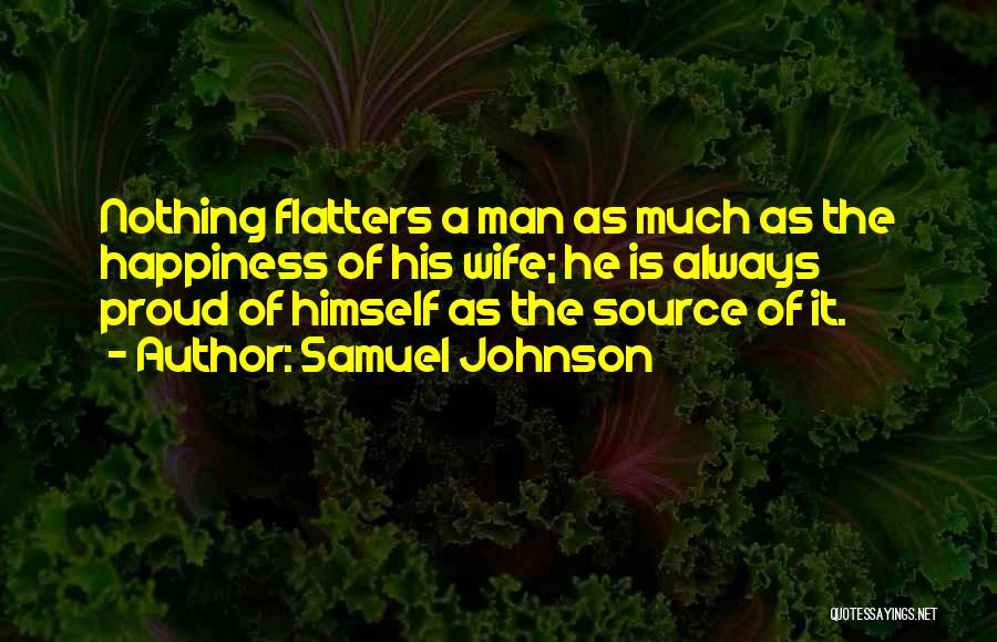 Proud Of Wife Quotes By Samuel Johnson