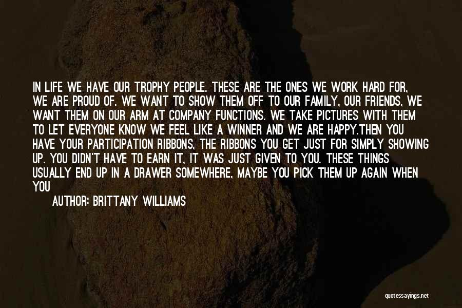 Proud Of Your Work Quotes By Brittany Williams