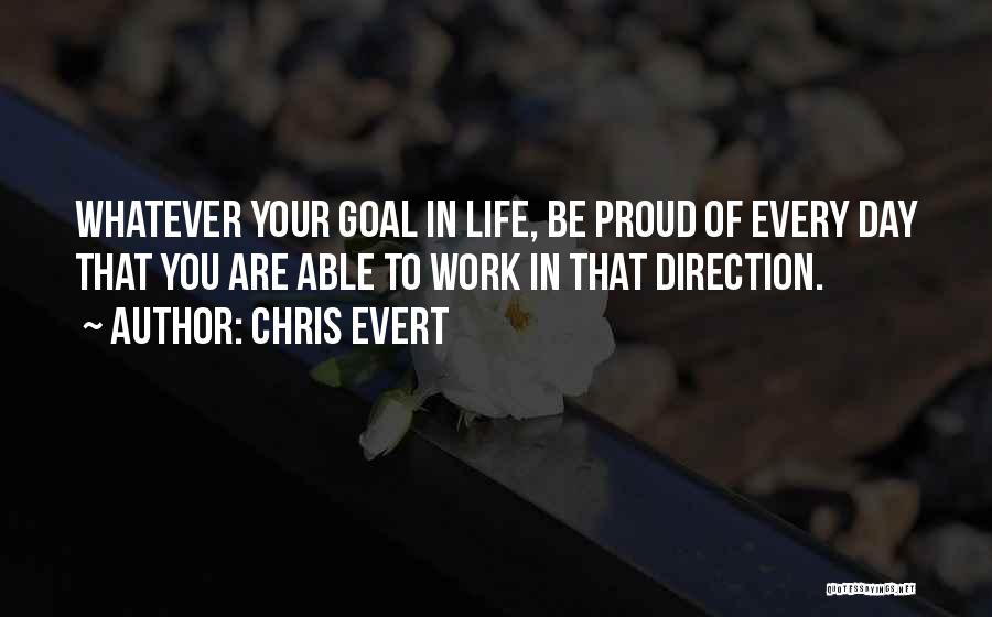 Proud Of Your Work Quotes By Chris Evert