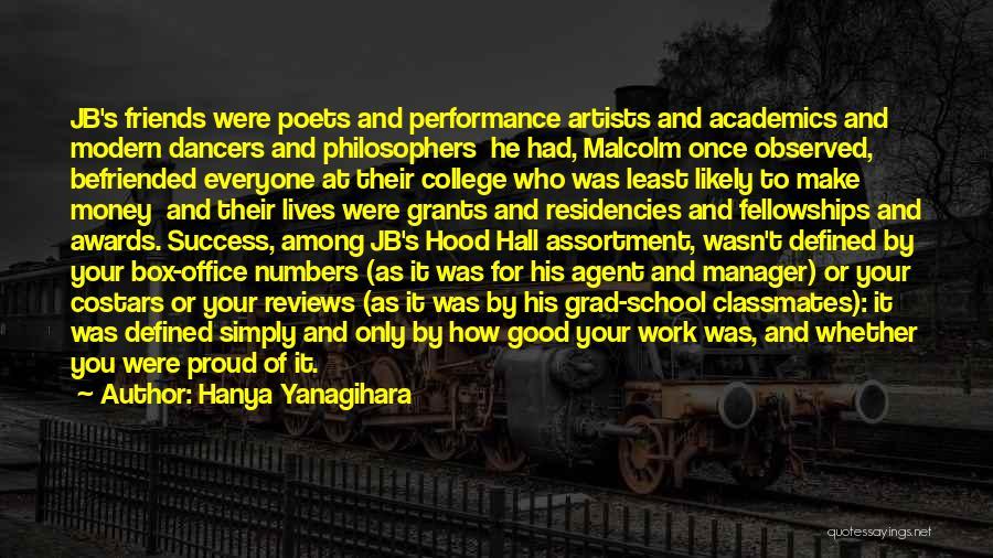 Proud Of Your Work Quotes By Hanya Yanagihara