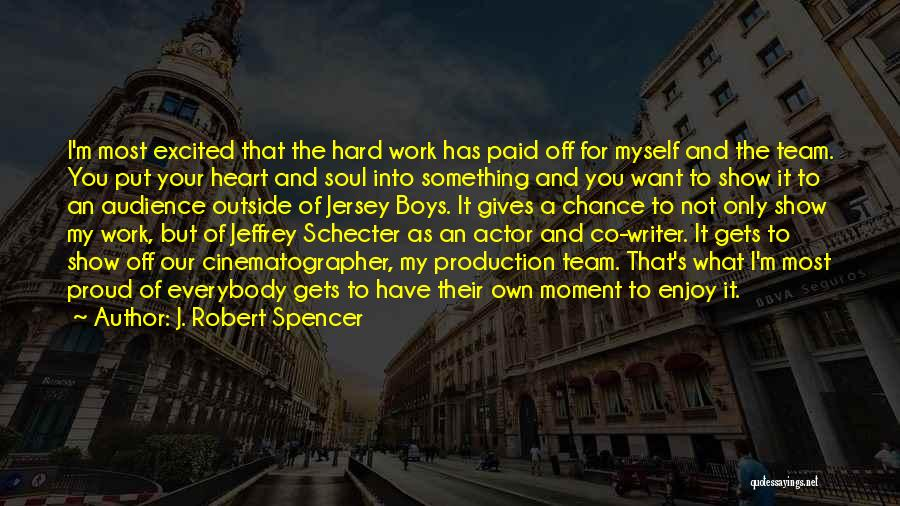 Proud Of Your Work Quotes By J. Robert Spencer