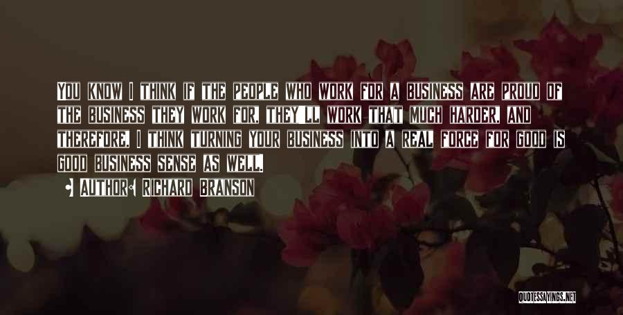Proud Of Your Work Quotes By Richard Branson