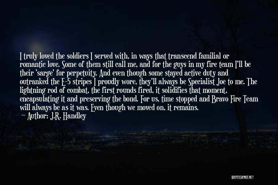 Proudly Served Quotes By J.R. Handley