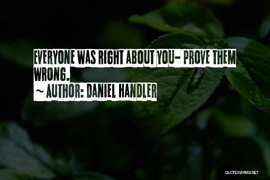 Prove U Wrong Quotes By Daniel Handler