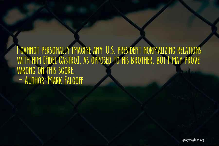 Prove U Wrong Quotes By Mark Falcoff