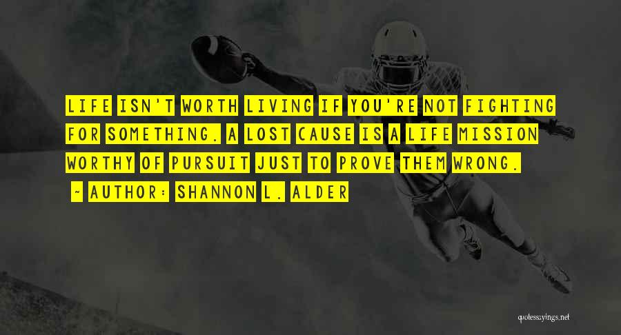 Prove U Wrong Quotes By Shannon L. Alder