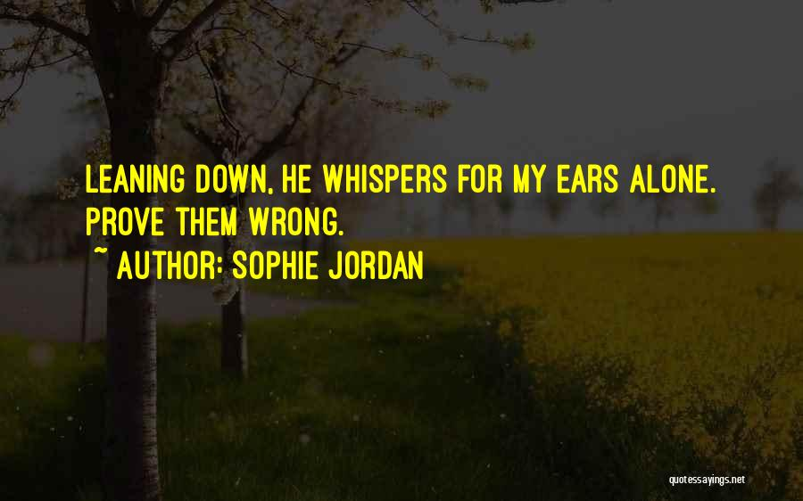 Prove U Wrong Quotes By Sophie Jordan