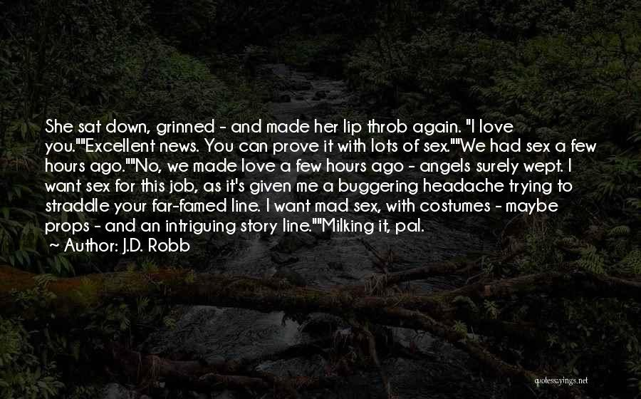 Prove You Want Me Quotes By J.D. Robb