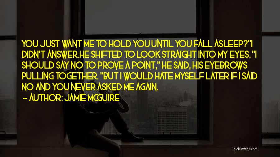 Prove You Want Me Quotes By Jamie McGuire
