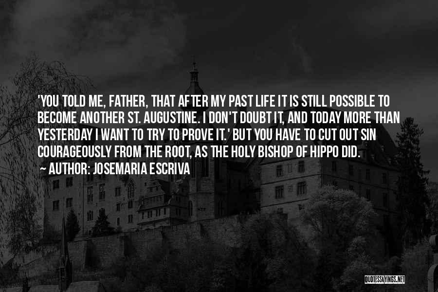 Prove You Want Me Quotes By Josemaria Escriva
