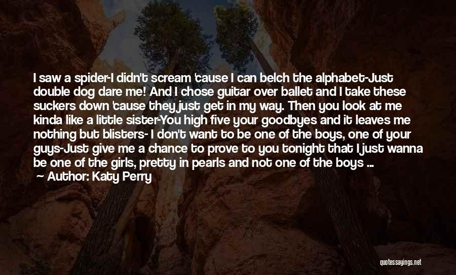 Prove You Want Me Quotes By Katy Perry