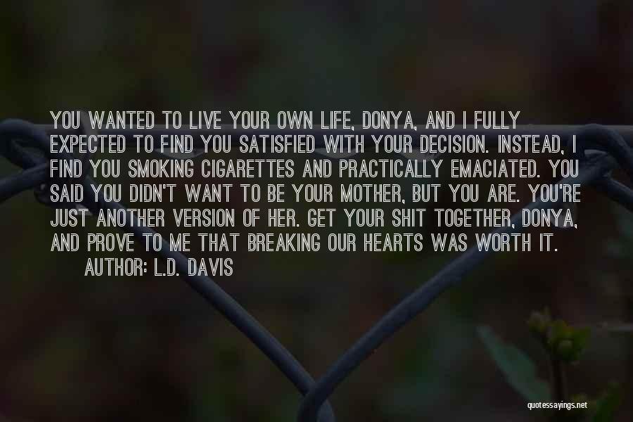 Prove You Want Me Quotes By L.D. Davis