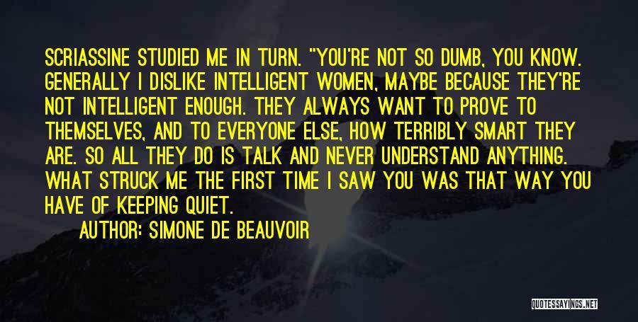 Prove You Want Me Quotes By Simone De Beauvoir