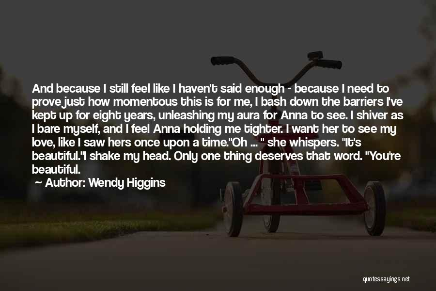 Prove You Want Me Quotes By Wendy Higgins