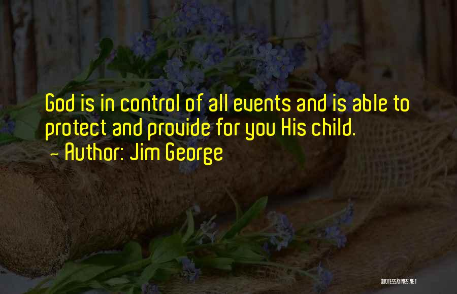 Provide And Protect Quotes By Jim George