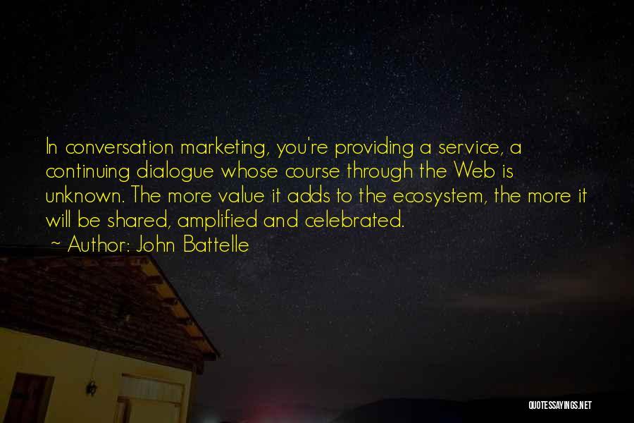 Providing Value Quotes By John Battelle