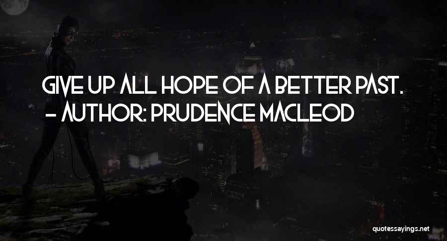 Prudence MacLeod Quotes 852209