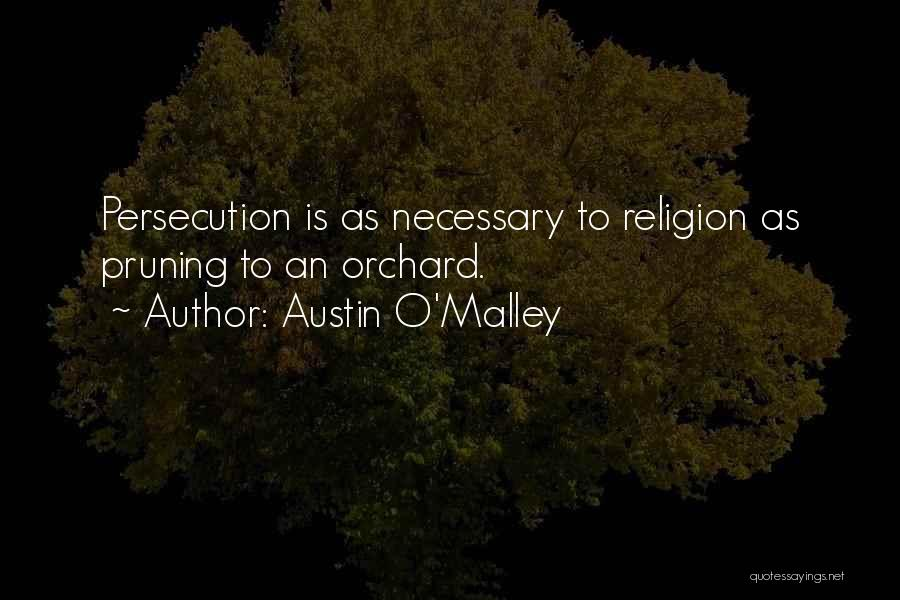 Pruning Quotes By Austin O'Malley