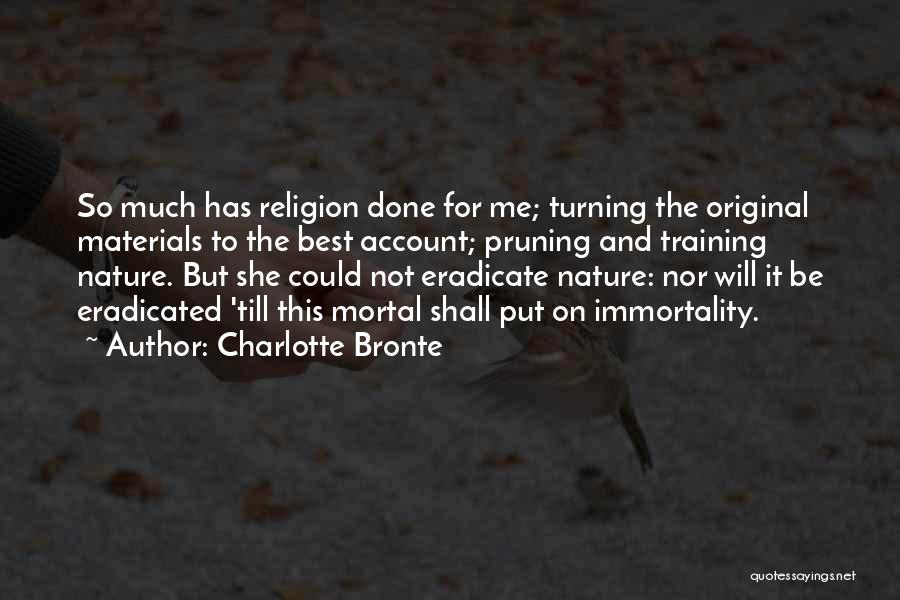 Pruning Quotes By Charlotte Bronte