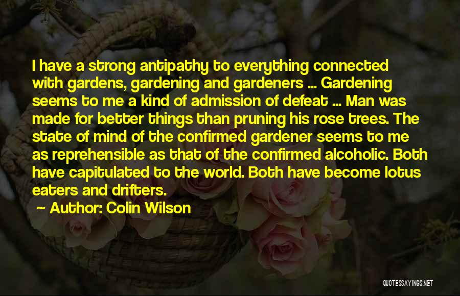 Pruning Quotes By Colin Wilson